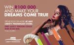 Win R100 000 and make your dreams come true
